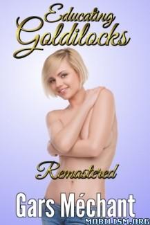 Download ebook Educating Goldilocks by Gars Méchant (Mechant)(.ePUB)+