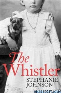Download ebook The Whistler by Stephanie Johnson (.ePUB)