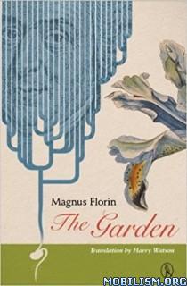 Download ebook The Garden by Magnus Florin (.ePUB)(.MOBI)