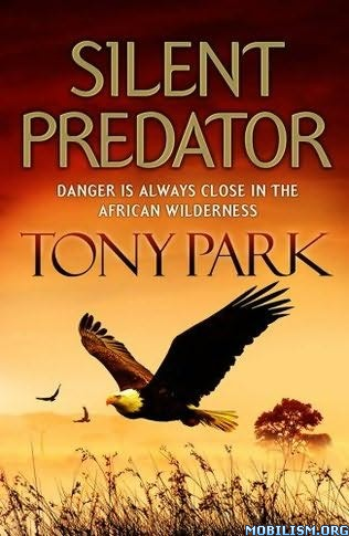 eBook Releases • Silent Predator by Tony Park (.ePUB)(.MOBI)