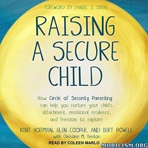 Raising a Secure Child by Kent Hoffman, Glen Cooper+ (.M4B)