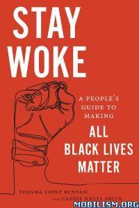 Stay Woke by Tehama Lopez Bunyasi, Candis Watts Smith