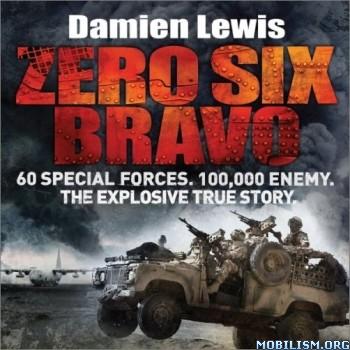 Zero Six Bravo by Damien Lewis (.M4B)