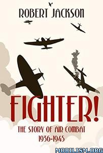 Fighter!: The Story of Air Combat by Robert Jackson