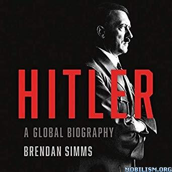 Hitler: A Global Biography by Brendan Simms (.M4B)