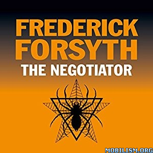 Download ebook The Negotiator by Frederick Forsyth (.MP3)