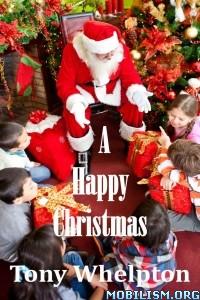 Download ebook A Happy Christmas by Tony Whelpton (.ePUB)(.AZW3)