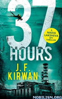 Download ebook 37 Hours (Nadia Laksheva #2) by J.F. Kirwan (.ePUB)(.MOBI)