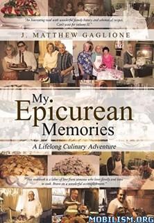 Download ebook My Epicurean Memories by J. Matthew Gaglione (.ePUB)