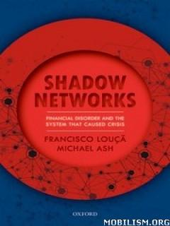 Shadow Networks by Francisco Louçã (Louca) , Michael Ash