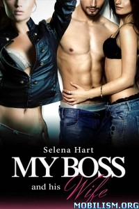 Download ebook My Boss & His Wife by Selena Hart (.ePUB)