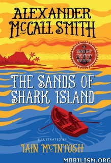 Download ebook The Sands of Shark Island by Alexander McCall Smith (.ePUB)