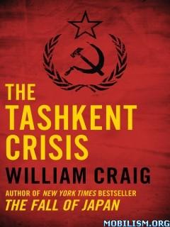 Download The Tashkent Crisis by William Craig (.ePUB)