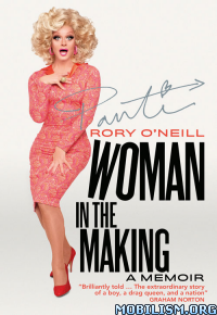 Download ebook Woman in the Making by Rory O'Neill (.ePUB)