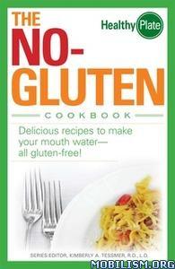 The No-Gluten Cookbook by Kimberly A. Tessmer, Nancy T Maar