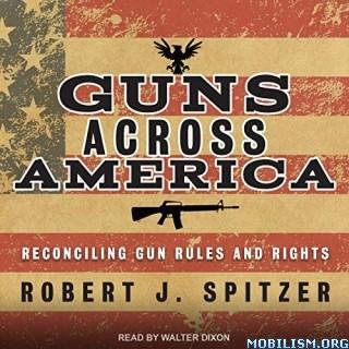 Guns across America by Robert J. Spitzer