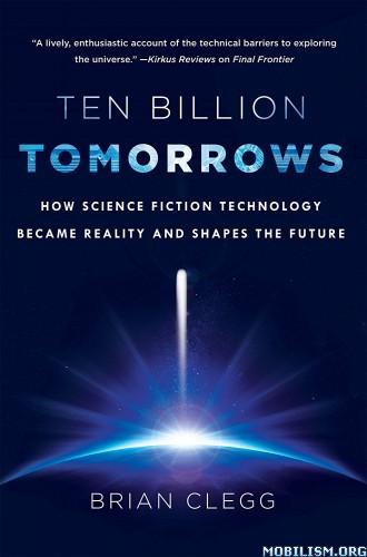 Download ebook Ten Billion Tomorrows by Brian Clegg (.ePUB)