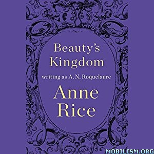 Download Beauty's Kingdom by Anne Rice (.MP3)