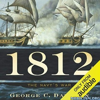 1812: The Navy's War by George C. Daughan