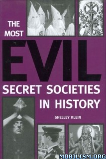 The Most Evil Secret Societies in History by Shelley Klein