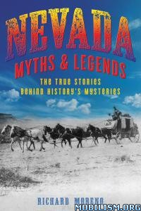 Nevada Myths and Legends, 2nd Edition by Richard Moreno