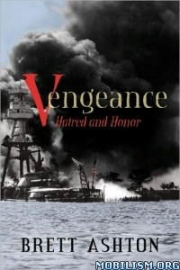 Download ebook Vengeance: Hatred & Honor by Brett Ashton (.ePUB)