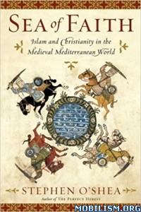 Download ebook Sea of Faith by Stephen O'Shea (.ePUB)