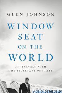 Window Seat on the World by Glen Johnson