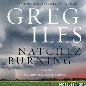 Download ebook Natchez Burning by Greg Iles (.MP3)
