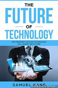 The future of Technology by Samuel Kane
