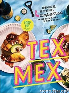 Tex-Mex Cookbook by Jessica Dupuy, Ford Fry