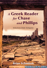 Download ebook A Greek Reader for Chase and.... by Brian Schmisek (.ePUB)+