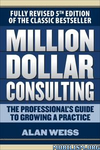 Million Dollar Consulting, 5th Edition by Alan Weiss