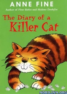Download ebook The Diary of a Killer Cat by Anne Fine (.ePUB)