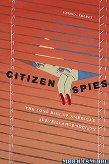 Download ebook Citizen Spies by Joshua Reeves (.ePUB)