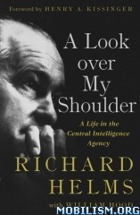 A Look Over My Shoulder by Richard Helms, William Hood