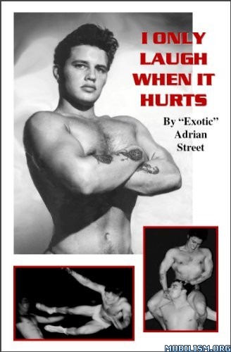 "Download I Only Laugh When It Hurts by ""Exotic"" Adrian Street(.ePUB)+"