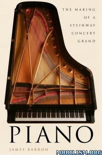 Download ebook Piano: Making of a Steinway .. by James Barron (.ePUB)