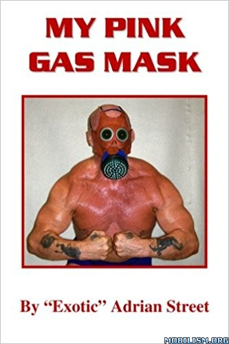 "Download My Pink Gas Mask by ""Exotic"" Adrian Street (.ePUB)(.PDF)"