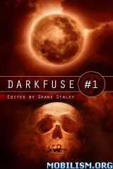Download DarkFuse Magazine Anthologies by Shane Staley et al (.ePUB)