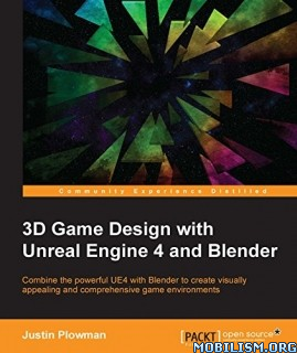 3D Game Design with Unreal Engine 4 by Justin Plowman