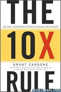Download ebook The 10X Rule by Grant Cardone (.ePUB)+