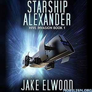 Download ebook Starship Alexander by Jake Elwood (.MP3)