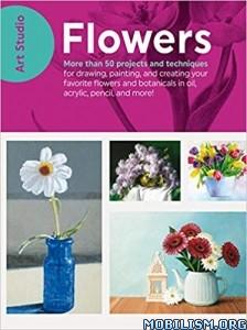 Art Studio: Flowers by Walter Foster Creative Team