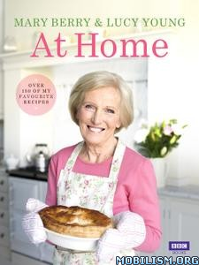 Download ebook Mary Berry at Home by Mary Berry et al (.ePUB)