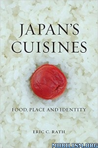 Download ebook Japan's Cuisines by Eric C. Rath (.MOBI)