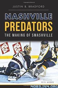 Download Nashville Predators by Justin B. Bradford (.ePUB)