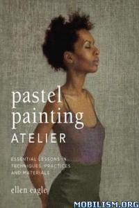 Download ebook Pastel Painting Atelier by Ellen Eagle (.ePUB)