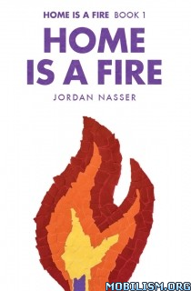 Download ebook Home is a Fire series (1 & 2) by Jordan Nasser (.ePUB)+