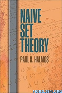 Download ebook Naive Set Theory by Paul R. Halmos (.ePUB)